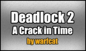 Descarca Deadlock 2 - A Crack in Time pentru Minecraft 1.4.7