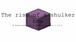 Descarca The Rise of a Shulker Box pentru Minecraft 1.14.2