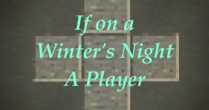 Descarca If On a Winter's Night a Player pentru Minecraft 1.16.5